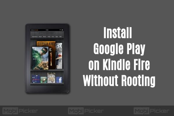 cara menginstal google play on kindle fire tanpa rooting