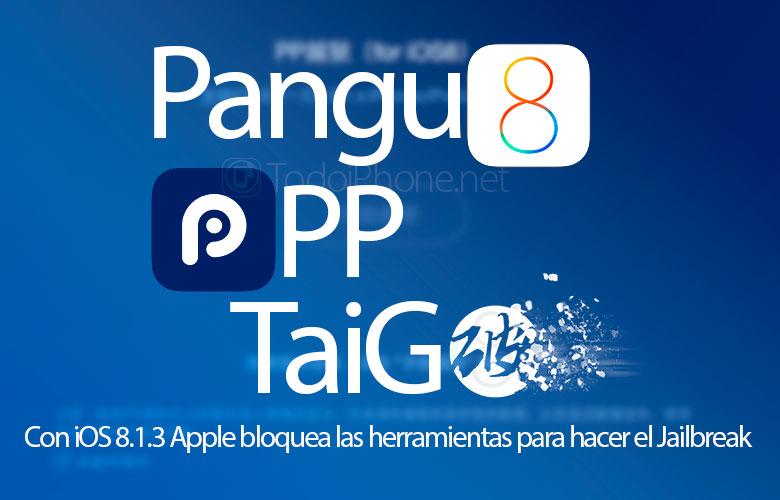 Con iOS 8.1.3 Apple  Bloquee Pangu, TaiG y PP Jailbreak en iPhone y iPad 2