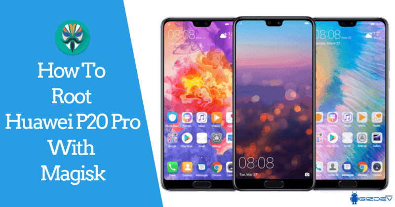 Açılış yükləyicisi Huawei P20 Pro və Huawei P20 Pro Root