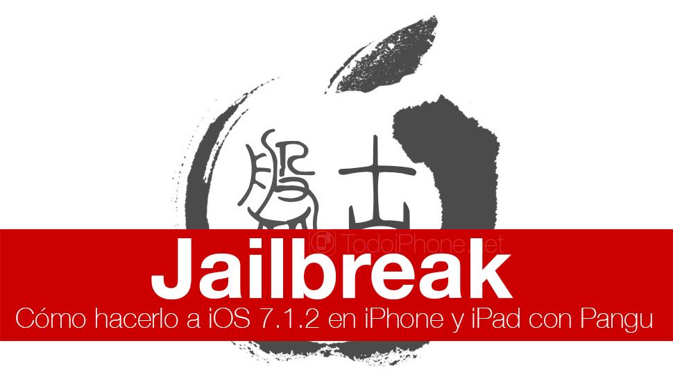 Cómo hacer un jailbreak para iOS 7.1.2 con Pangu para iPhone y iPad 2