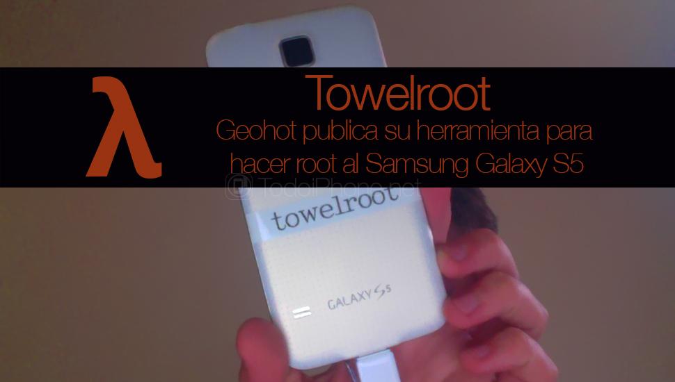 Geohot beralih dari jailbreak ke root dan menghadirkan Towelroot ke root Galaxy S5 1