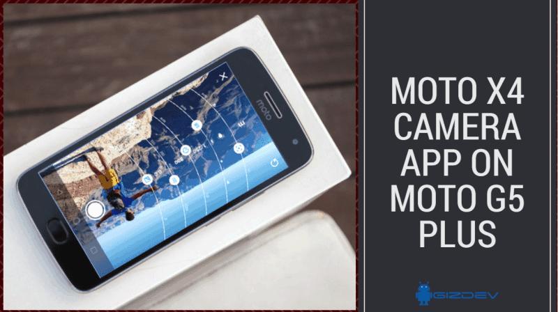 Ứng dụng camera Moto X4 trên Moto G5 Plus
