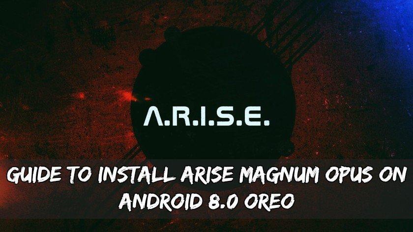 Hướng dẫn cài đặt Arise Magnum Opus trên Android 8.0 Oreo