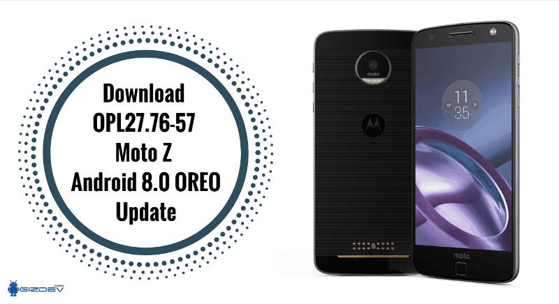 Tải xuống OPL27.76-57 Moto Z Android 8.0 Cập nhật OREO