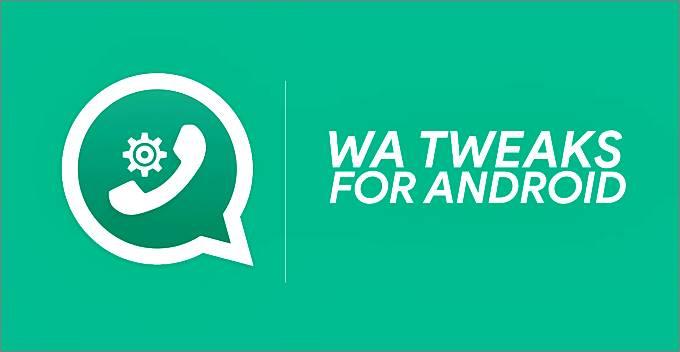 ▷ Dadlwythwch WA TWEAKS   Android APK 【2020 Fersiwn 2020】 1
