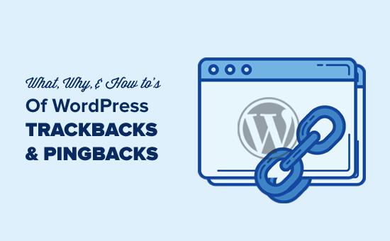 Apa, Mengapa, dan Bagaimana dengan di Pingbacks dan Trackback WordPress
