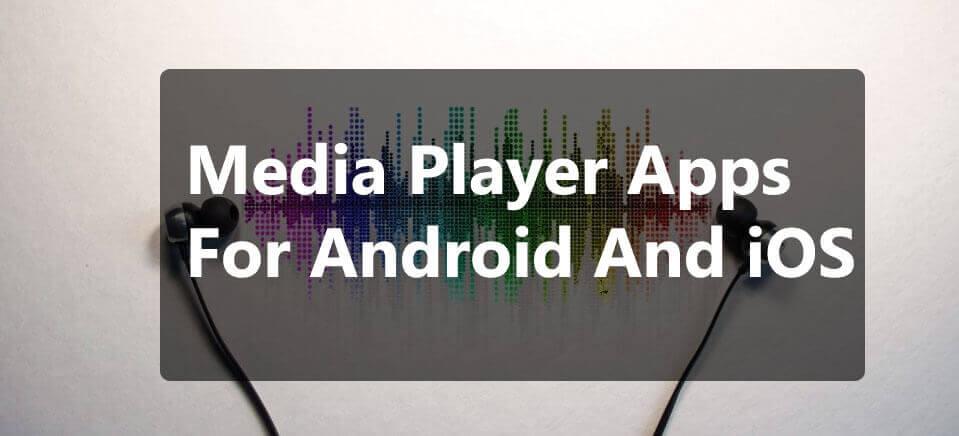 10 ứng dụng Media Player hàng đầu cho Android và iOS 1