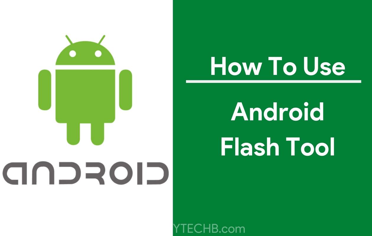 Cách sử dụng Android Flash Tool để Flash Firmware trên điện thoại Pixel 1