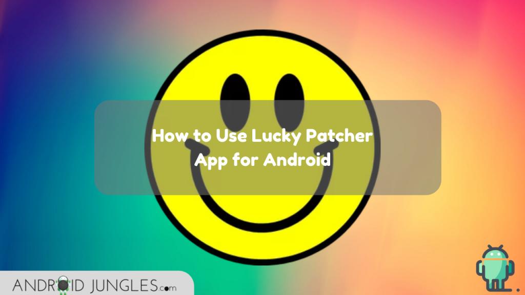 Cách sử dụng ứng dụng Lucky Patcher cho Android 2