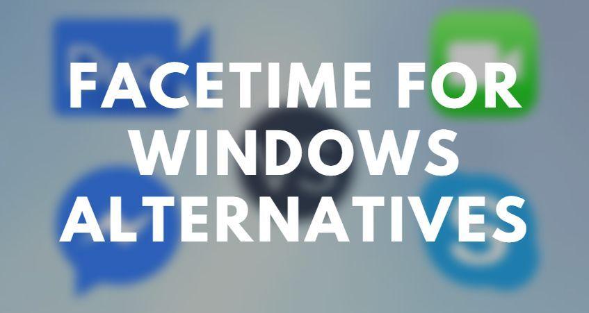 FaceTime tốt nhất cho Windows Lựa chọn thay thế vào năm 2020