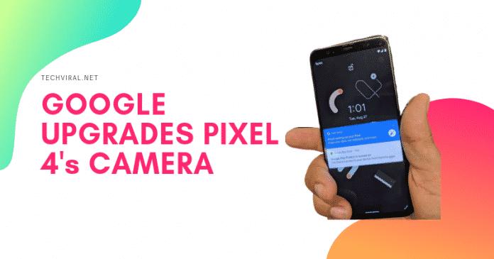 Google pixel 4 máy ảnh sẽ nhận được nâng cấp lớn (1)