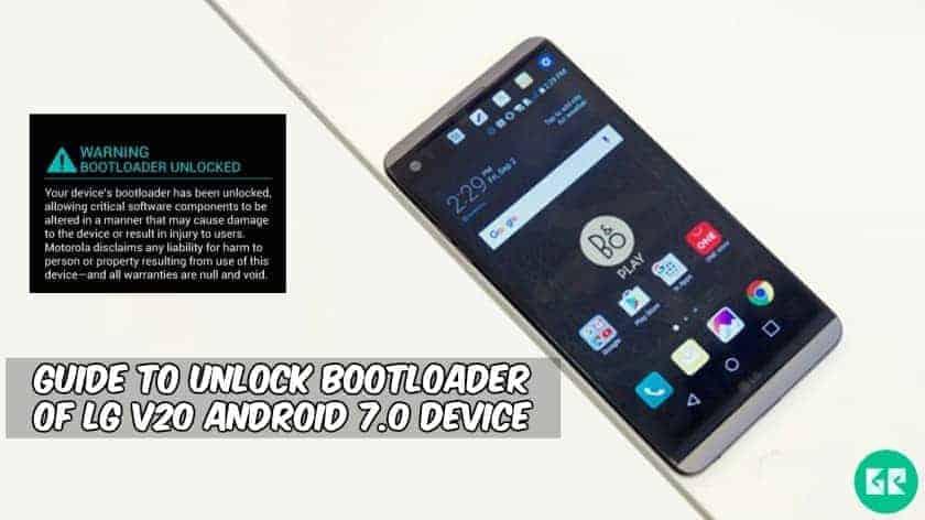 Mở khóa bộ tải khởi động của LG V20 Android 7.0 Thiết bị