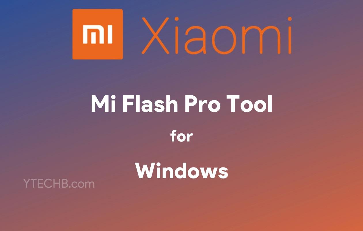Tải xuống Công cụ Mi Flash Pro cho Windows [Latest Version] 1