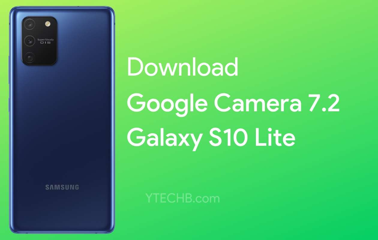 Tải xuống Google Camera 7.2 cho Samsung Galaxy S10 Lite 1
