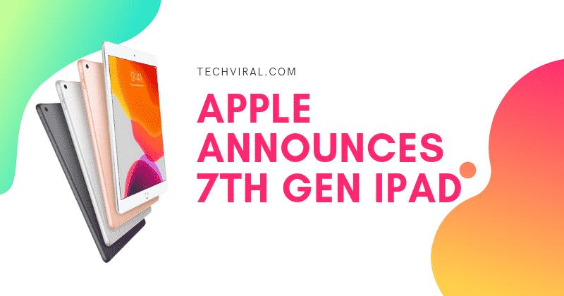 Apple Công bố iPad Gen 7 với giá $ 329