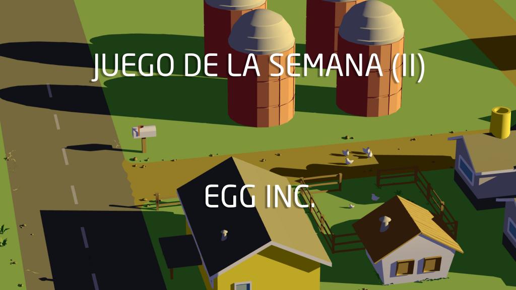 Trò chơi tuần này (II): Egg Inc.